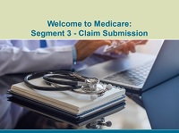 Welcome to Medicare: Segment 3