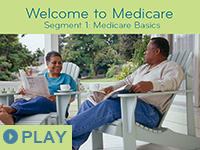 Welcome to Medicare: Segment 1
