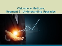 Welcome to Medicare: Segment 5